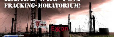 Hände weg vom Fracking-Moratorium