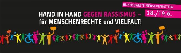 Hand in Hand gegen Rassismus - für Menschenrechte und Vielfalt! Bundesweite Menschenketten am 18./19.6. 2016.