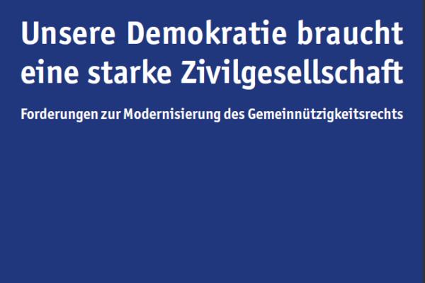 Unsere Demokratie braucht eine starke Zivilgesellschaft: Forderungen zur Modernisierung des Gemeinnützigkeitsrechts