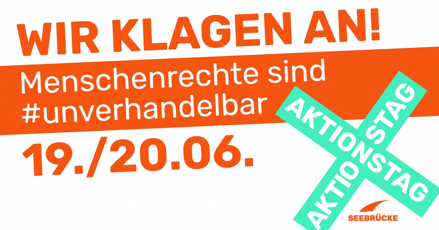 Wir klagen an: Menschenrechte sind unverhandelbar. Aktionstag Seebrücke