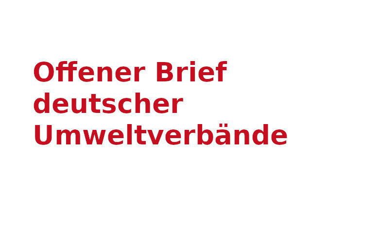 Offener Brief deutscher Umweltverbände