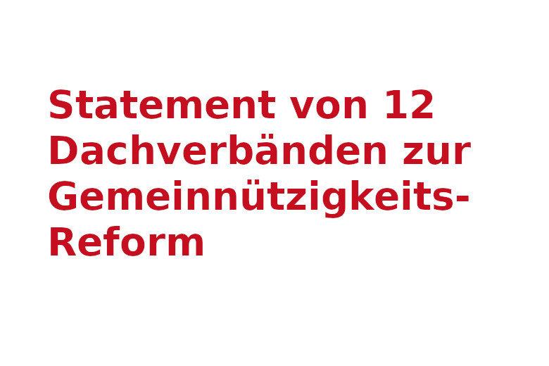 Statement von 12 Dachverbänden zur Gemeinnützigkeitsreform